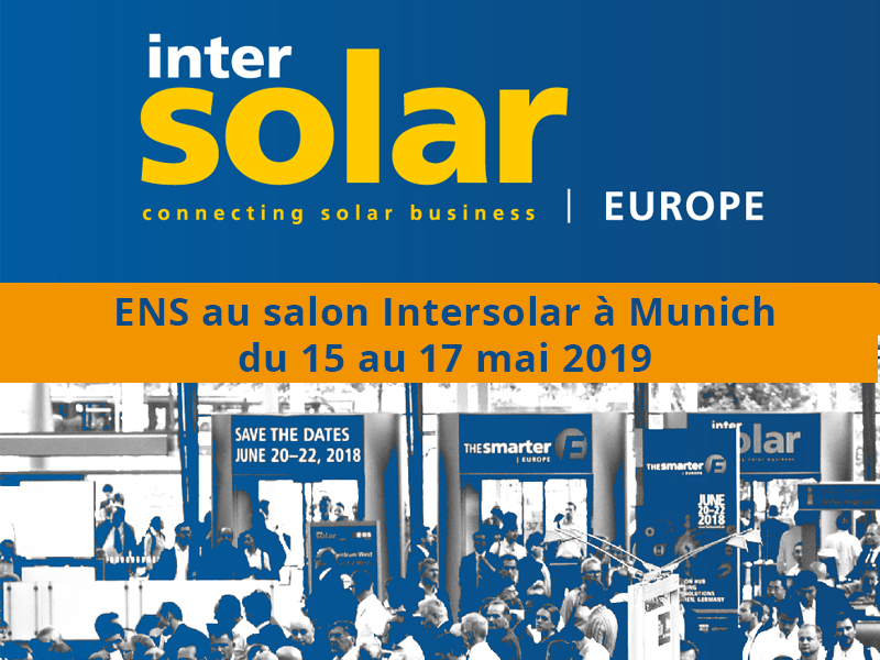 ENS au salon Intersolar à Munich du 15 au 17 mai 2019